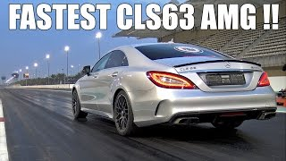 FASTEST Mercedes-Benz CLS63 AMG S in the WORLD!