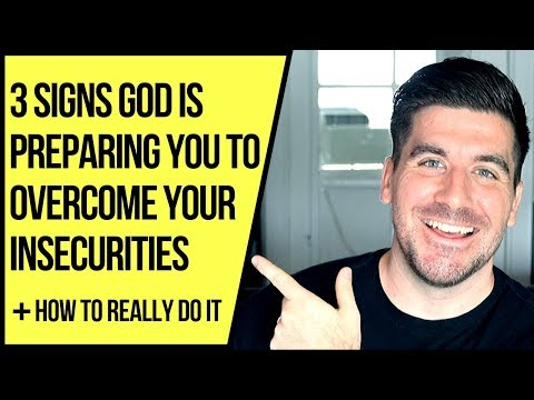 3 Signs God Is About to Take Away Your Insecurities