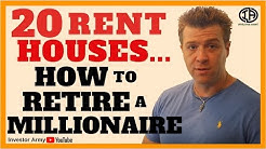 20 Rent Houses..How To Retire A Millionaire!!!