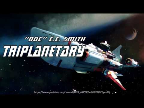 "Triplanetary [Full Audiobook] by ""Doc"" E.E. Smith"