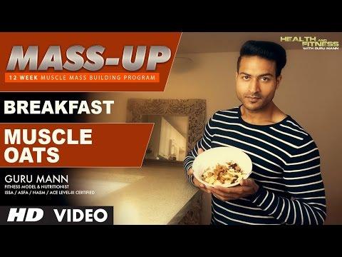 MASS UP- Meal 01   MUSCLE OATS Breakfast   Designed & Created by Guru Mann
