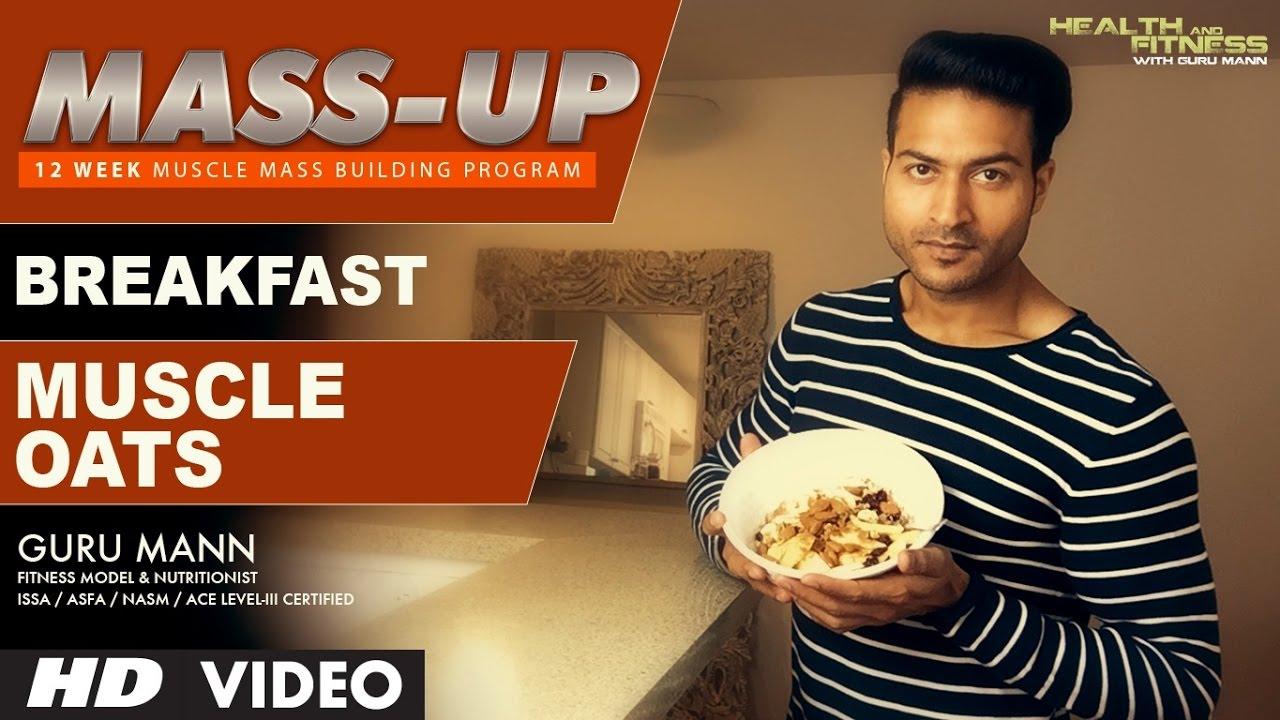 <div>MASS UP- Meal 01   MUSCLE OATS Breakfast   Designed & Created by Guru Mann</div>