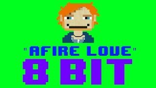 Afire Love (8 Bit Remix Cover Version) [Tribute to Ed Sheeran] - 8 Bit Universe