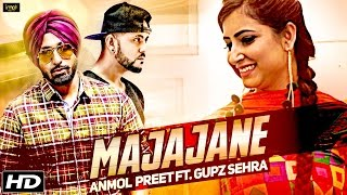 MAJAJANE || Anmol Preet Feat. Gupz Sehra || Full Video || NEW PUNJABI SONGS 2016 || IMA Music
