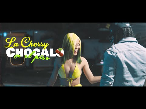 La Cherry ?  - Chócalo en el Piso ( Video Official )