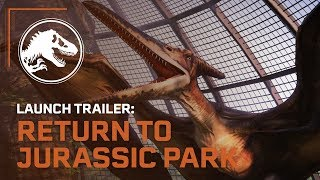 Jurassic World Evolution: Return to Jurassic Park Launch Trailer