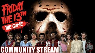 Friday The 13th The Game | Community Gaming Night EP55