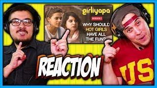 Girliyapa Episode 1 Why Should Hot Girls Have All The Fun? Reaction |  Mallika Dua | Discussion