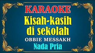 KISAH KASIH DISEKOLAH - Obbie Messakh || KARAOKE Teks HD