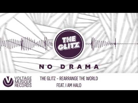 The Glitz - Rearrange The World feat. I Am Halo (Original Mix) // Voltage Musique Official