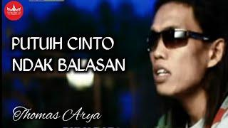 Thomas Arya - Putuih Cinto Ndak Baalasan Cipt  Ucok Sumbara [Official Music Video] Lagu Minang