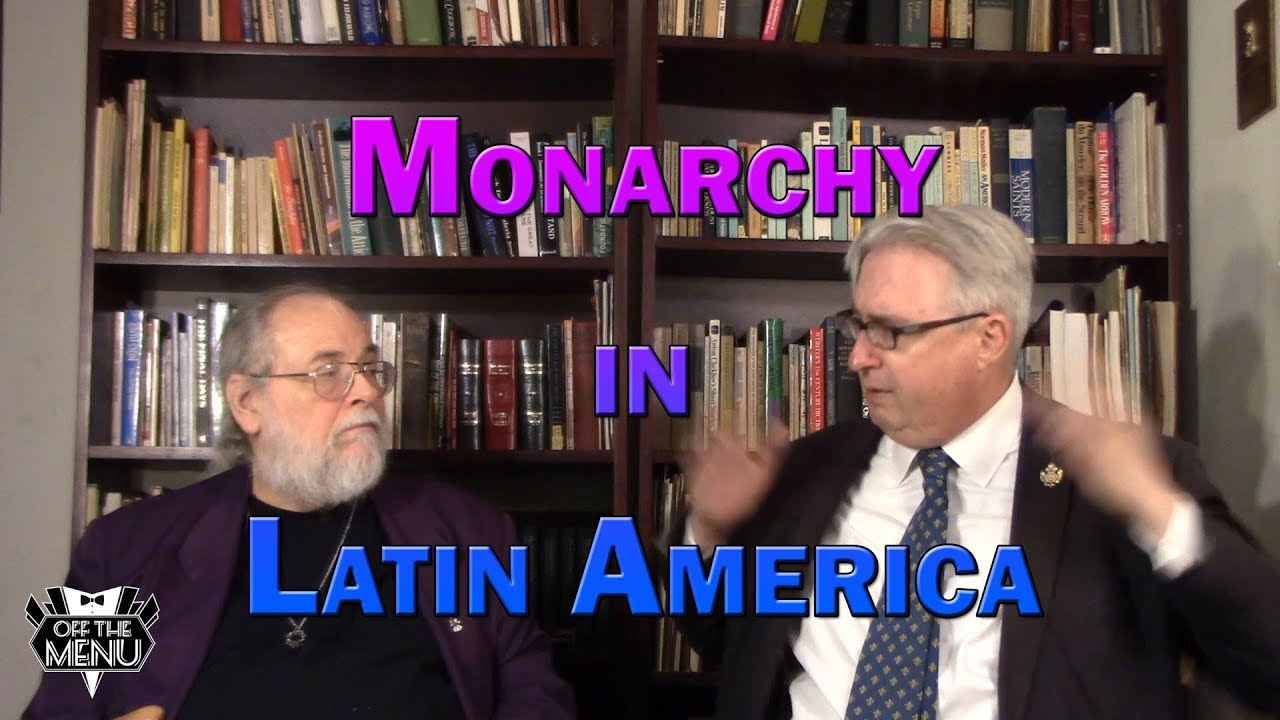 Monarchy In Latin America
