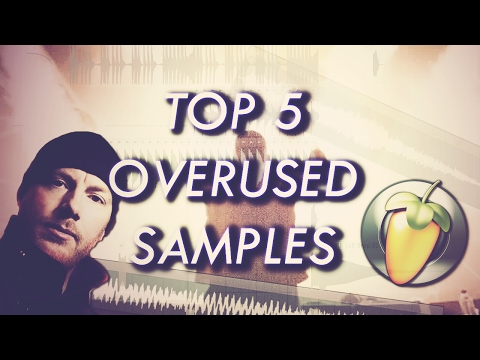 TOP 5 OVERUSED SAMPLES!