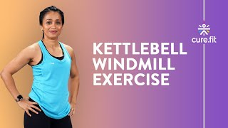 How to -  Kettlebell Windmill Exercise for Beginners - Cult.Fit Cues