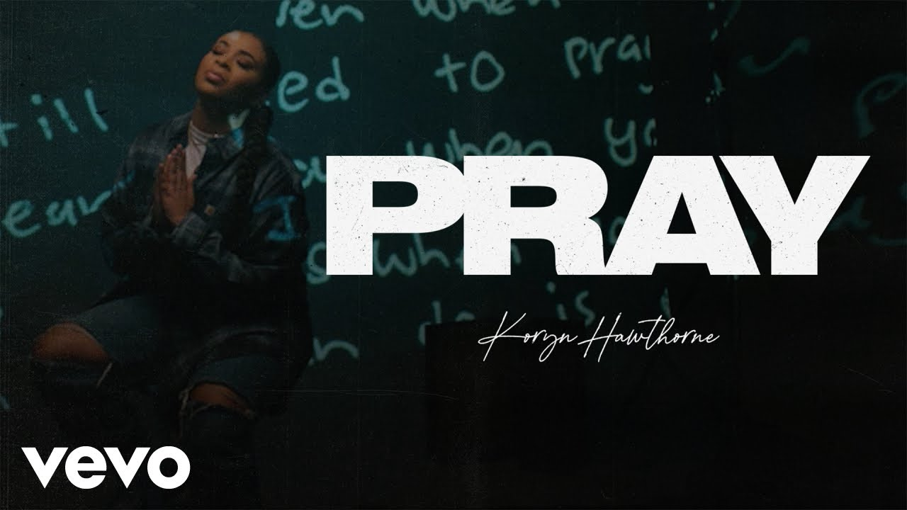 Koryn Hawthorne - Pray (Official Music Video)
