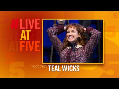 Broadway.com #LiveatFive with Teal Wicks