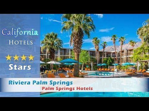 Riviera Palm Springs, Tribute Portfolio by Starwood Hotels, Palm Springs Hotels - California