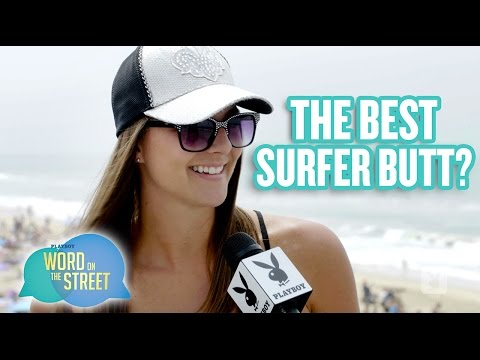 Word on the Street: Who Has The Best Surfer Butt?