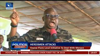 Declare Herdsmen As Terrorist Group Now, Fayose Tells Buhari
