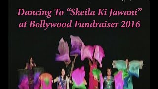 Dancing To Sheila Ki Jawani At Bollywood Fundraiser 2016