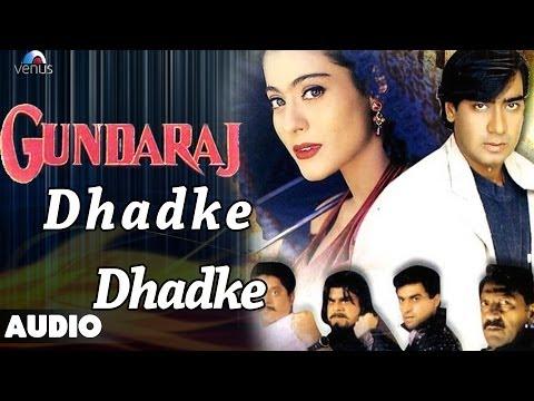 Gundaraj : Dhadke Dhadke Dil Mera Full Audio Song | Ajay Devgan, Kajol