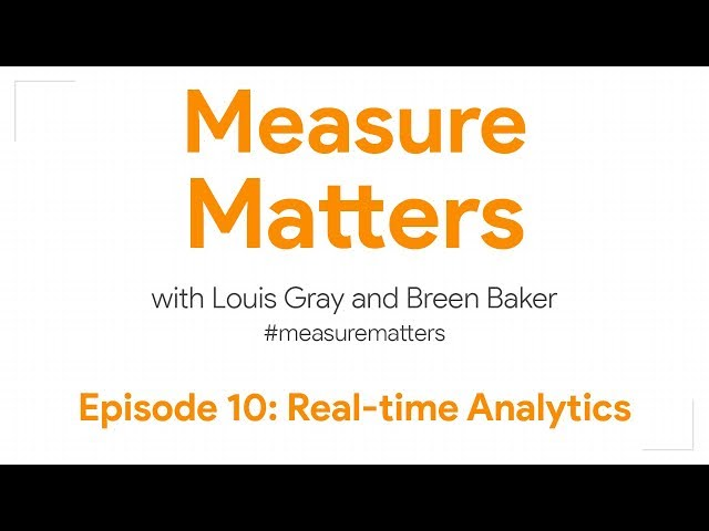 Measure Matters Episode 10: Real-time Analytics