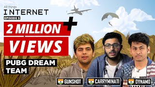 PUBG's Indian Dream Team feat. CarryMinati, Gunshot, Dynamo | All Things Internet