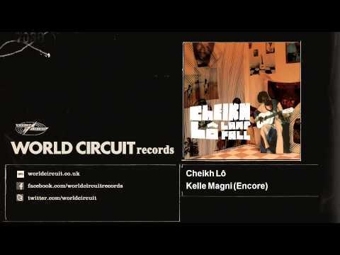 Cheikh Lô - Kelle Magni - Encore