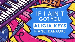 Gambar cover Alicia Keys - If I ain't got you - Piano Karaoke