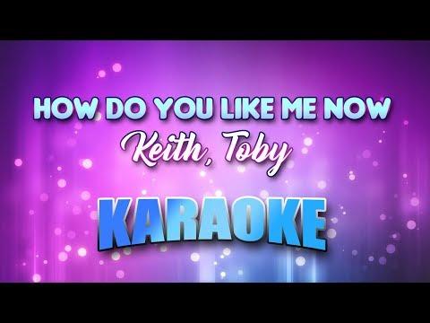 Keith, Toby - How Do You Like Me Now (Karaoke & Lyrics)