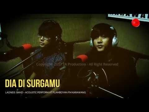 Laoneis Band - Dia Di SurgaMu - Acoustic Perform At Radio Flamboyan Karawang