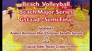 Beach Volleyball - Gstaad - SF - Jacob Gibb & Taylor Crabb (USA) vs Berntsen Mol & Sandlie Sorum