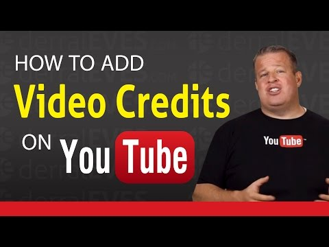 How To Add Video Credits On YouTube Videos