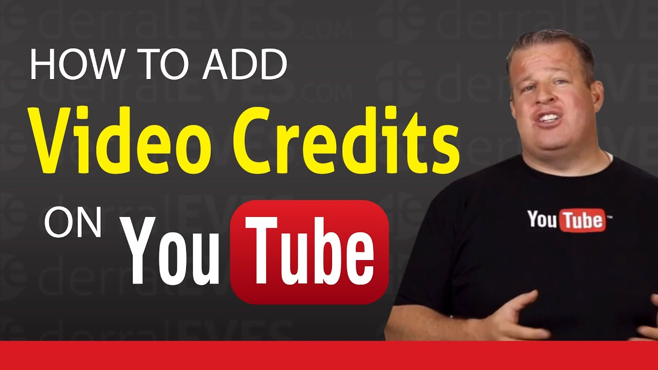 How To Add Video Credits On Youtube Videos Youtube