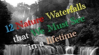 12 Nature Waterfalls that We Must See!!!
