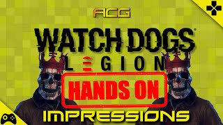 Watch Dogs Legion Exclusive Hands on Impressions - Way Better Than Expected
