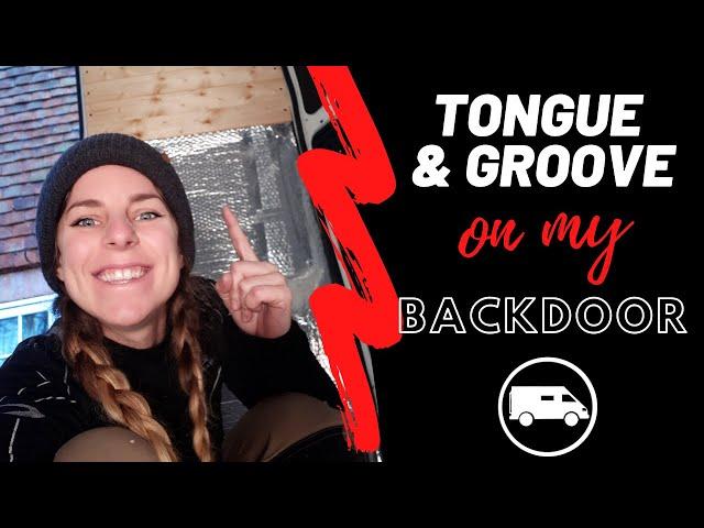 TONGUE & GROOVE back door CLADDING/ Citroen Relay L3H3/ Episode 12