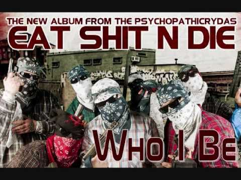 Psychopathic Rydas - Who I Be *NEW*