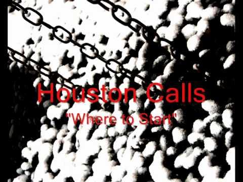 Houston Calls - Where To Start
