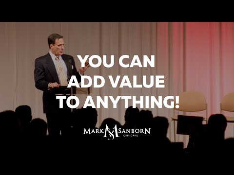 You Can Add Value to Anything! | Top Business Speaker | Leadership Speaker