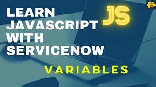 #3 Variables in JavaScript | Learn JavaScript with ServiceNow
