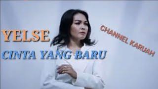 Download lagu YELSE-CINTA YANG BARU(lirik) lagu terbaru 2020