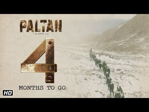 Paltan - Official Teaser | A JP Dutta Film | 4 Months To Go | Releasing 7th September, 2018