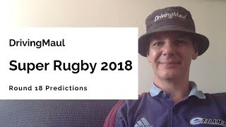 Super Rugby 2018 Round 18 Predictions