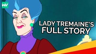 Lady Tremaine's Full Story: Discovering Cinderella (ft. AlltimeMovies)
