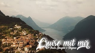 Paula Douglas feat Payman  Cruise mit mir ( Video )