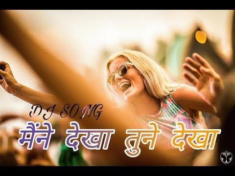 Maine Dekha Tune Dekha - मैंने देखा तुने देखा- DJ Rahulz Remix (RemixMarathi com)