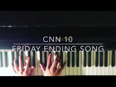 Friday Ending Song - CNN 10 (COVER)