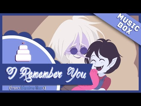 【Music Box】 I Remember You (Adventure Time)