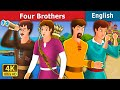 Four Brothers Story in English | Bedtime Stories | English Fairy Tales